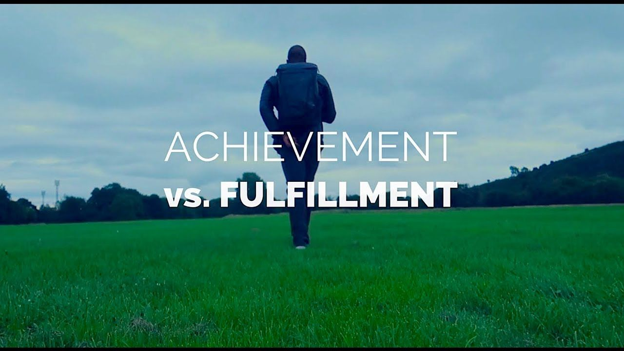 Are Your Achievements Creating A Fulfilling Life?