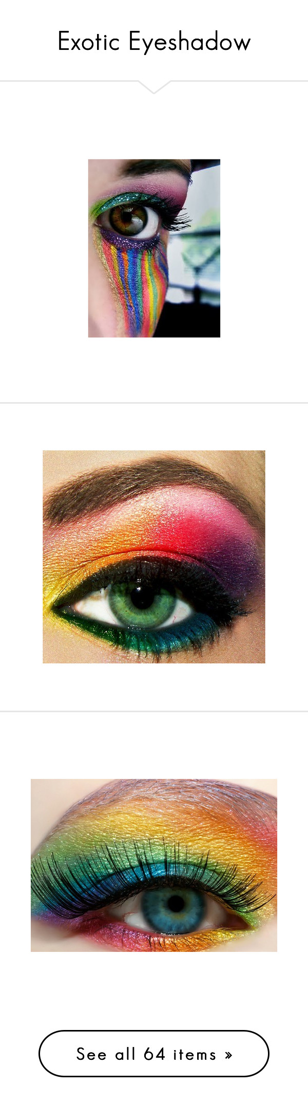 """""""Exotic Eyeshadow"""" by animal-love ❤ liked on Polyvore featuring beauty products, makeup, eye makeup, eyes, rainbow, backgrounds, pictures, rainbow eye makeup, eyeshadow et beauty"""