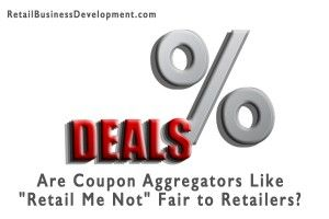 Are Coupon Aggregators Like Retail Me Not Fair To Retailers Retail Me Coupons Retail