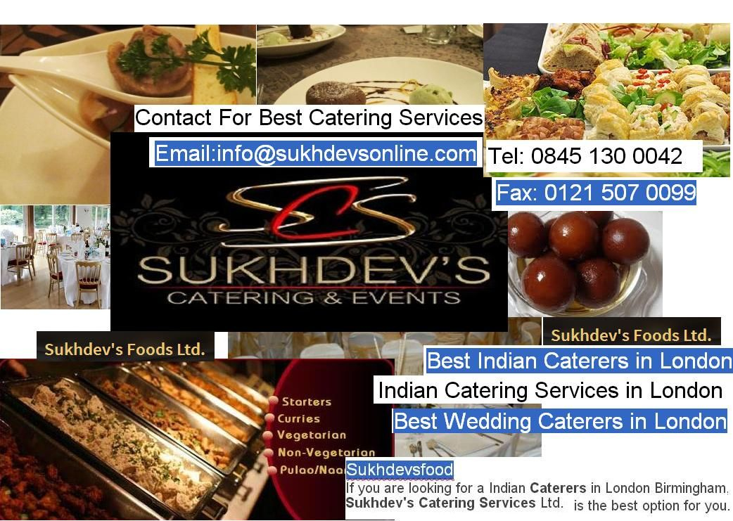 Sukhdevs Catering Services Ltd Is The Best Indian Caterers In London