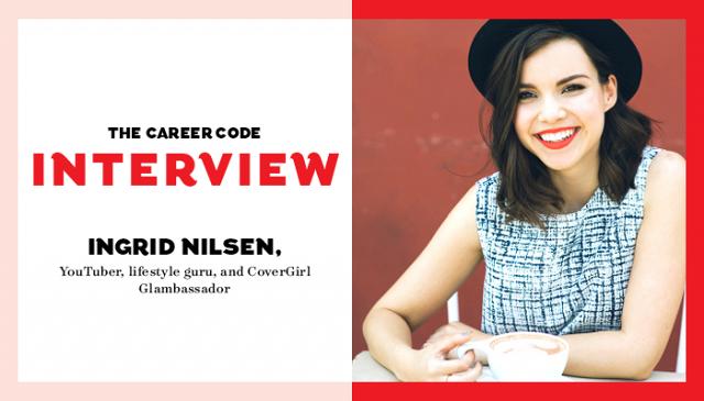 Career Code: How YouTube Superstar Ingrid Nilsen Handles Internet Fame | Byrdie