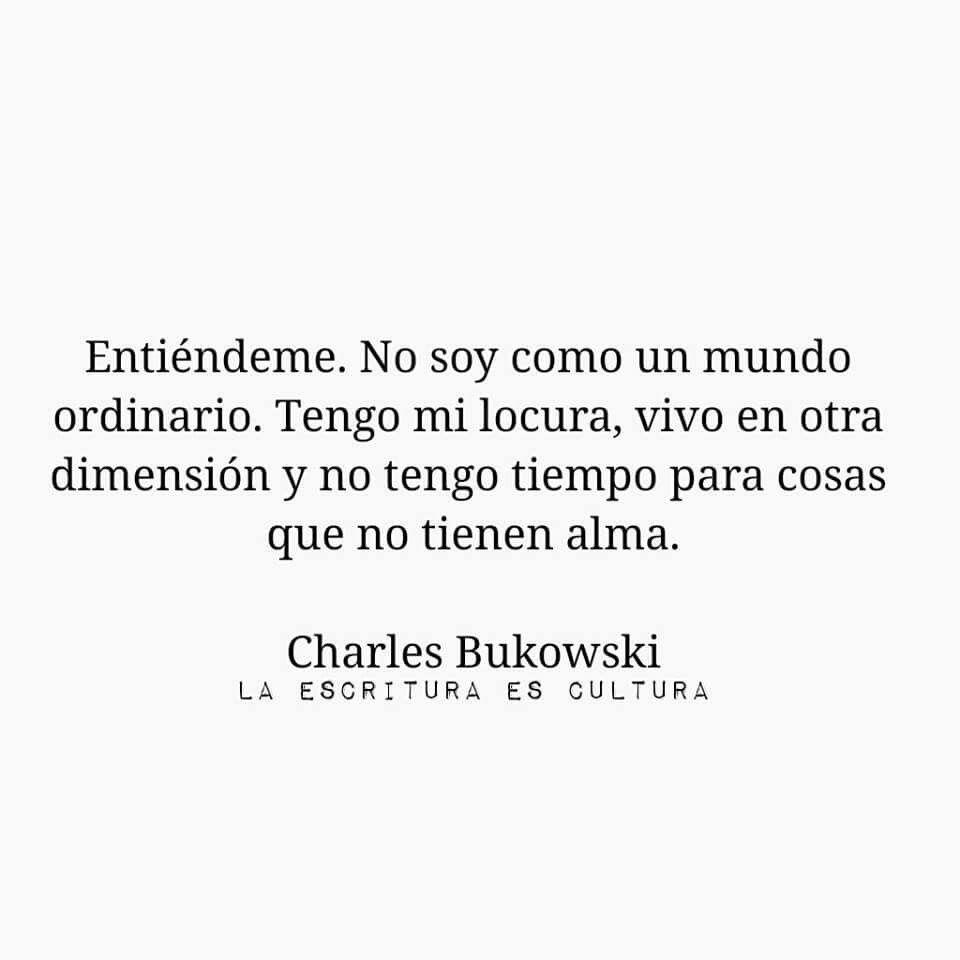 Charles Bukowski Frases Vida Alma Bukowsky Frases