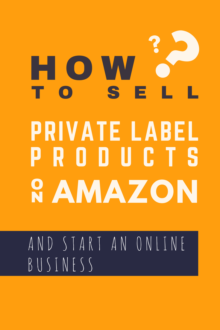 How To Easily Start Selling Private Label Products On Amazon