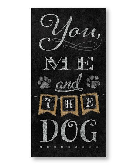 You Me and The Dog Wrapped Canvas | zulily