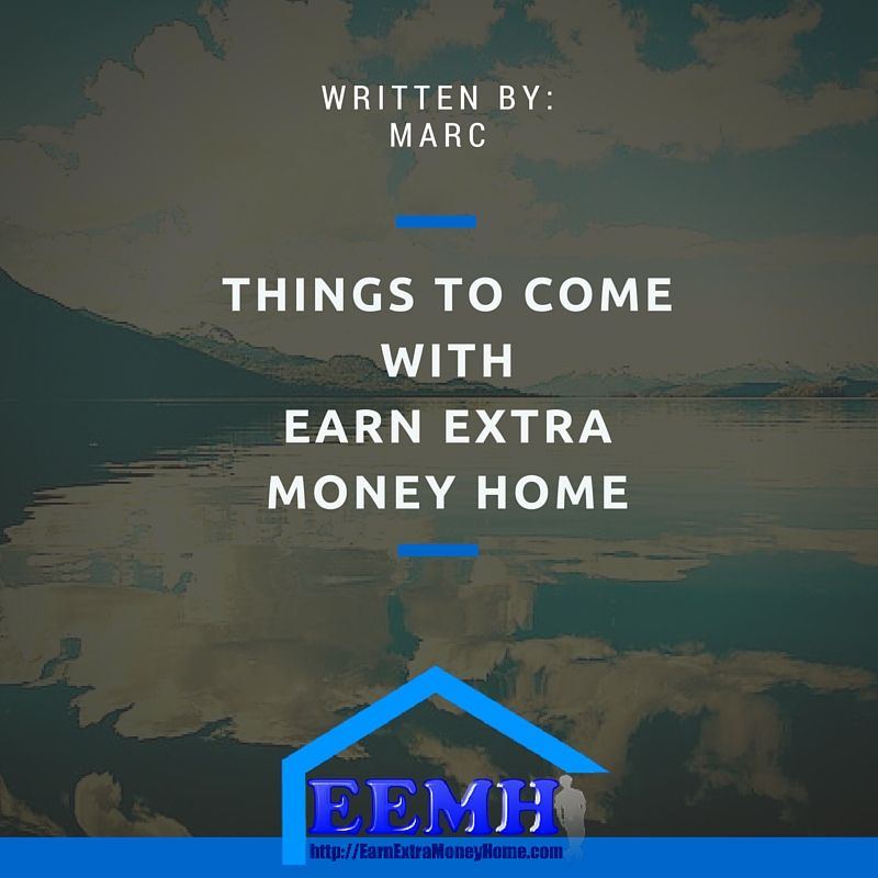 Things to Come with Earn Extra Money Home http