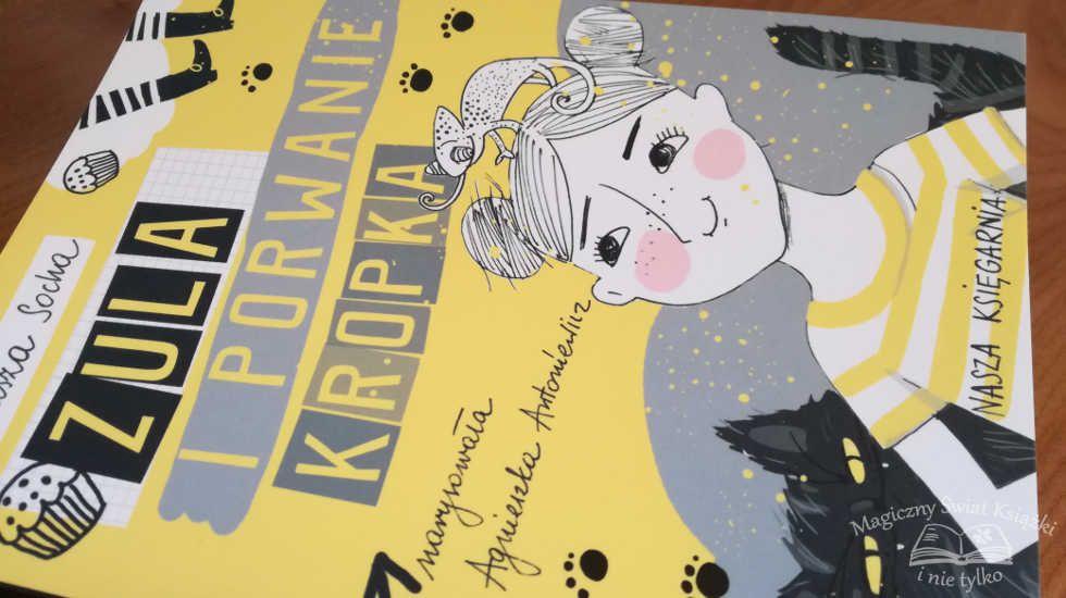 #book #review #magicznyswiatksiazki http://magicznyswiatksiazki.pl/zula-i-porwanie-kropka-natasza-socha/ #nataszasocha #naszaksiegarnia