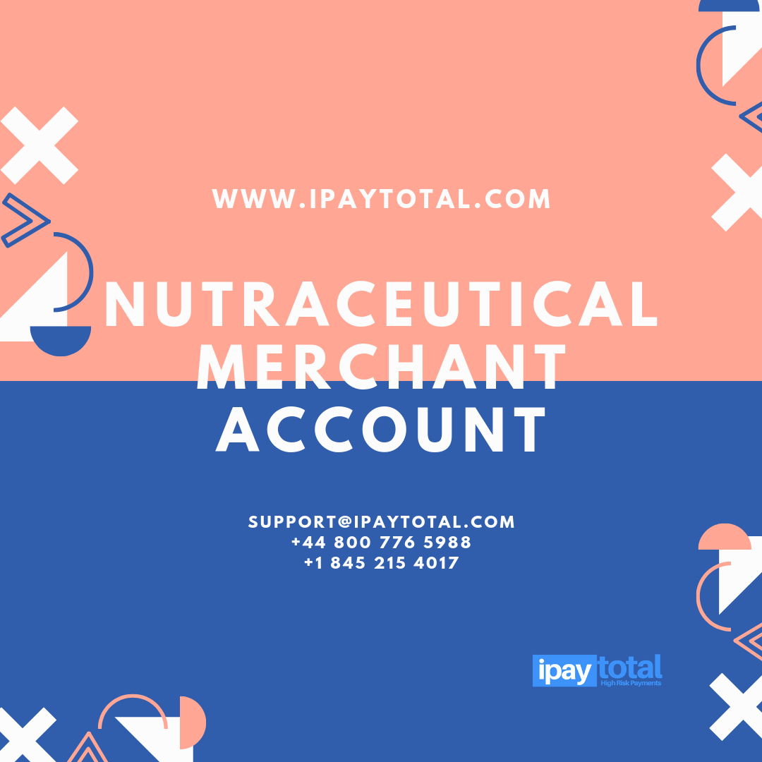 Nutraceutical merchant services Merchant account