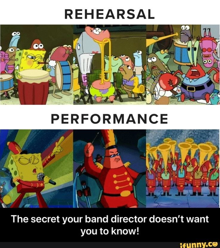 Rehearsal The Secret Your Band Director Doesn T Want You To Know