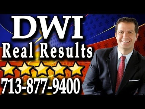 Houston Dwi Lawyer 713 877 9400 Aggressive Dwi Defense In