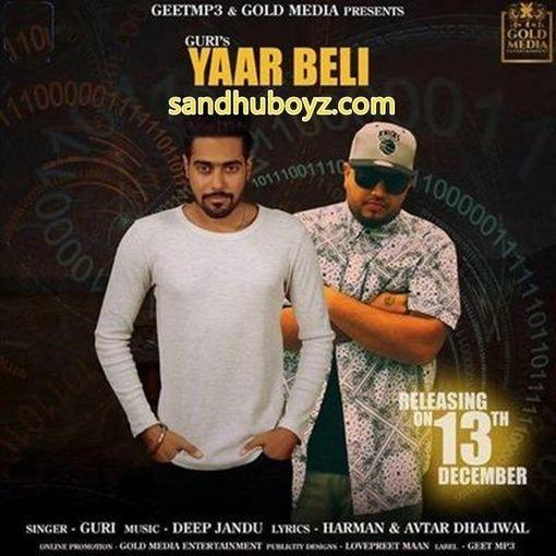 No Need Full Punjabi Song Mp3 Download: Yaar Beli By Guri Ft Deep Jandu 2017 Mp3 Song Download