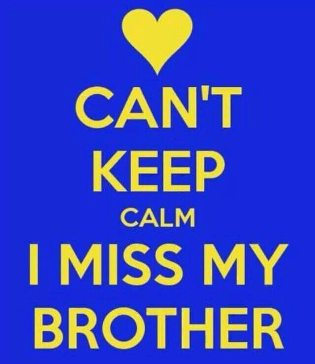 I Miss My Brother Best Brother Quotes My Brother Quotes Sister Quotes