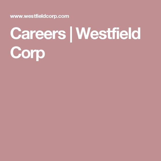 Careers Westfield Corp Job Opening Career Cities In Europe