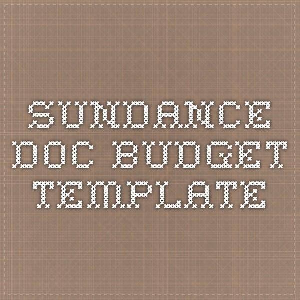 Sundance Doc Budget Template  Filmmaking    Budget