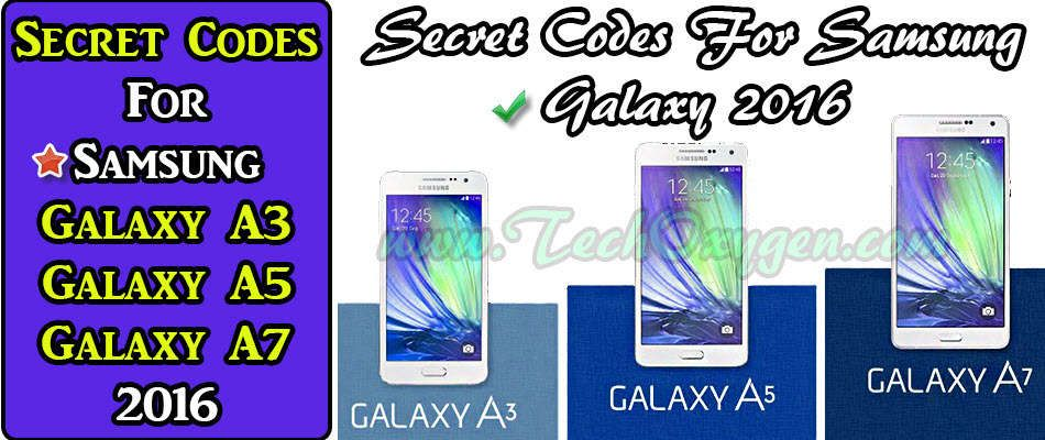 SECRET CODES for Samsung Galaxy A3, Galaxy A5, A7 2016  Most