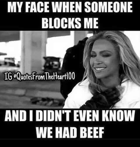Me block did you Did something