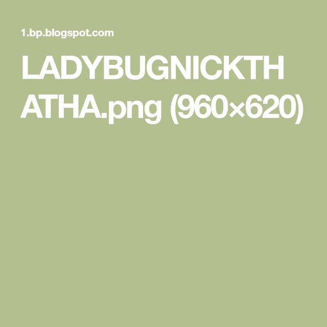 LADYBUGNICKTHATHA.png (960×620)