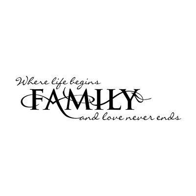 FiresideHome Family - Where Life Begins and Love Never Ends Wall Decal | Wayfair