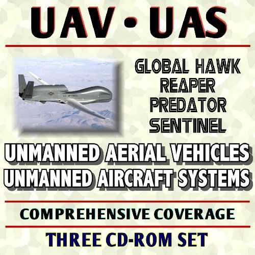 UAV and UAS Encyclopedia Unmanned Aircraft Systems and Unmanned