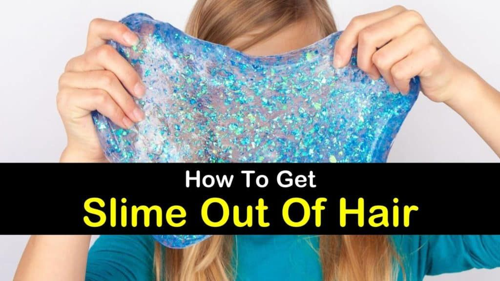 7 Smart Ways To Get Slime Out Of Hair In 2020 Color Stripping Shampoo Light Hair Color Hair Conditioner