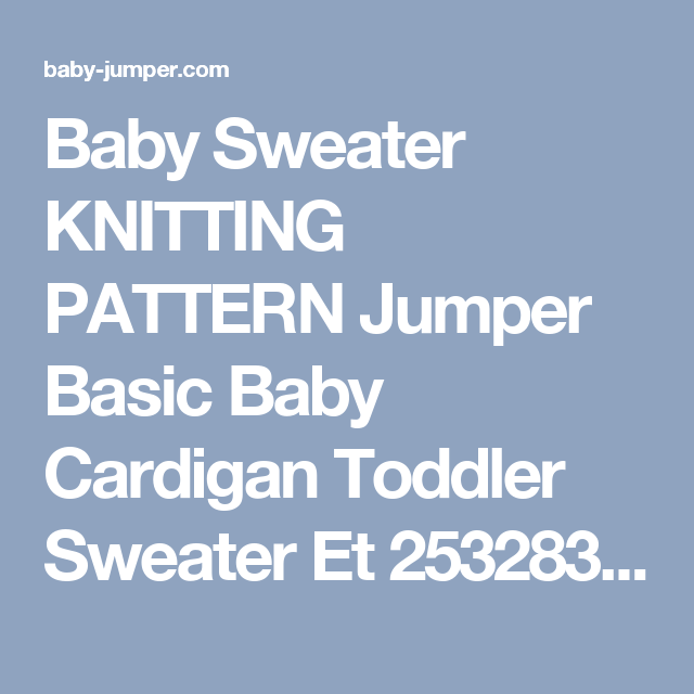 Baby Sweater KNITTING PATTERN Jumper Basic Baby Cardigan Toddler Sweater Et 253283855-13
