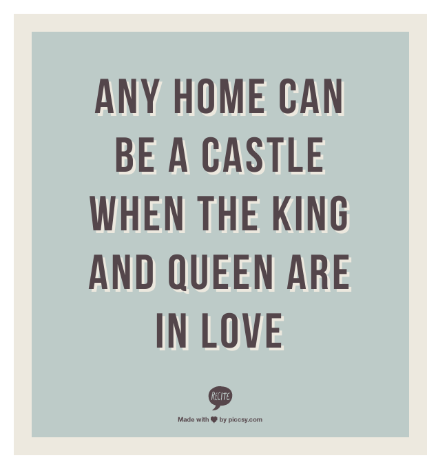 Any Home Can Be A Castle When The King And Queen Are In Love Fascinating Cute King And Queen Quotes