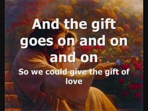 ▶ The Gift goes on with lyrics.wmv - YouTube