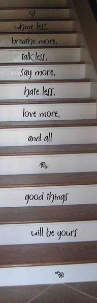 These stairs were labeled using stencils, however, if you are very artistic, and have beautiful penmanship, this makes a beautiful entry statement for your stairs!