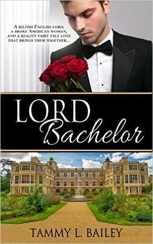 Tome Tender: Lord Bachelor by Tammy L. Bailey