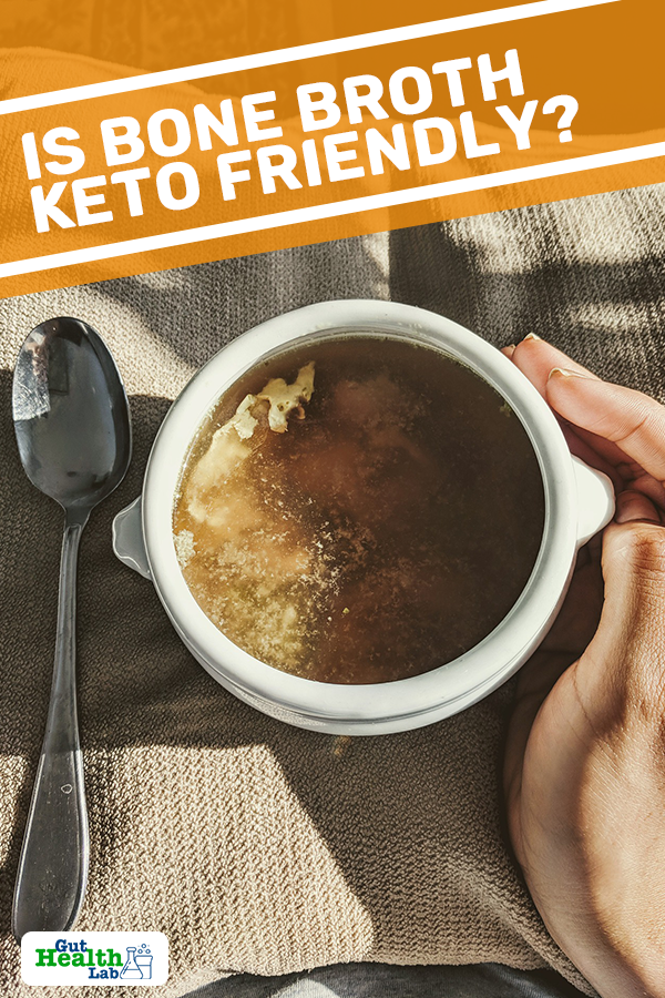 Is bone broth healthy when you're on a keto diet? Read here to find out more about bone broths and how much you need to drink while on a keto diet.    #guthalthlab #gut #health #healthy #keto #diet #soup #broth #bone #bonebroth #food #lifestyle #eat #friendly