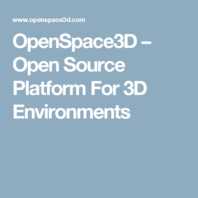 Openspace3d Open Source Platform For 3d Environments With