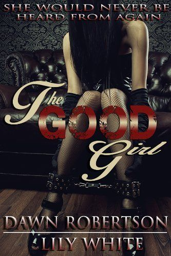 The Good Girl by Lily White, http://www.amazon.com/dp/B00KI9H1FU/ref=cm_sw_r_pi_dp_.wieub0Q4MTD1 #LilysCourtesan