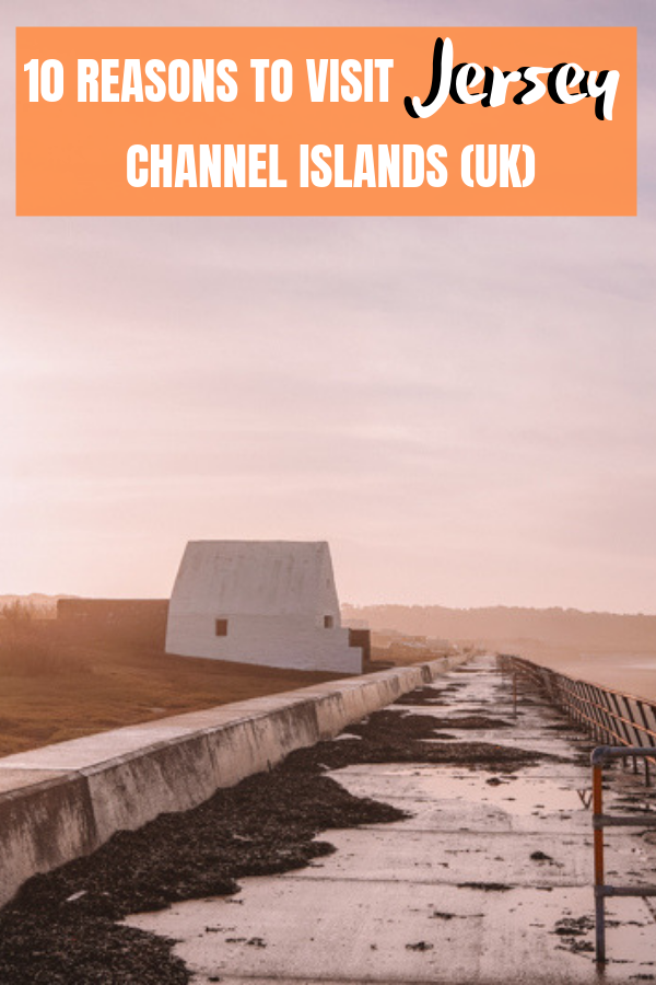 10 Reasons To Visit Jersey Channel Islands Travel Around The World Cool Places To Visit British Travel