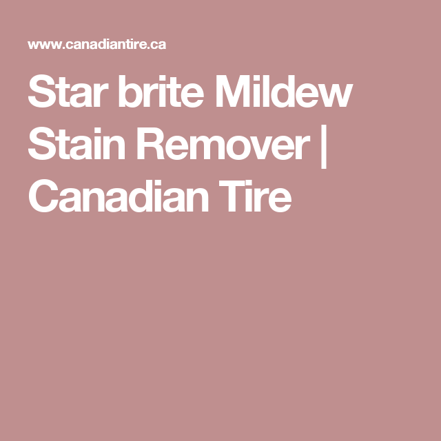 Star Brite Mildew Stain Remover Canadian Tire Black Mold Removal