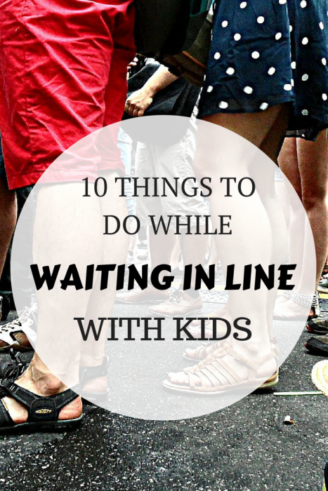 10 Things To Do While Waiting in Line With Kids | Play While