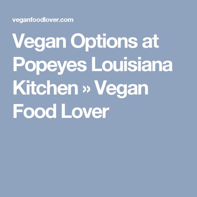 Vegan Options At Popeyes Louisiana Kitchen Vegan