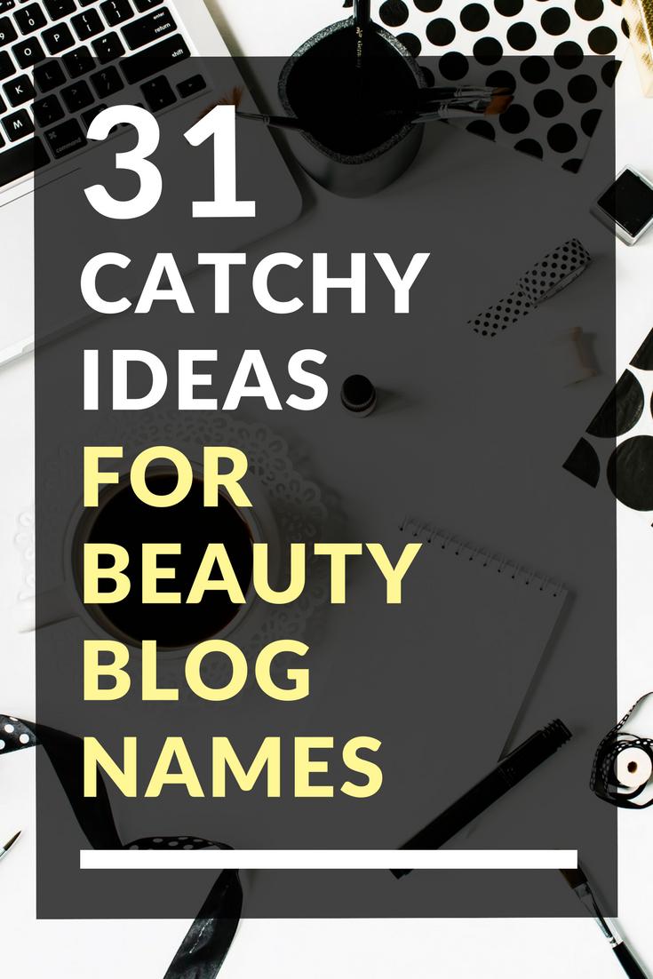 31 Catchy Ideas for Beauty Blog Names | Blog Names | Blog ...