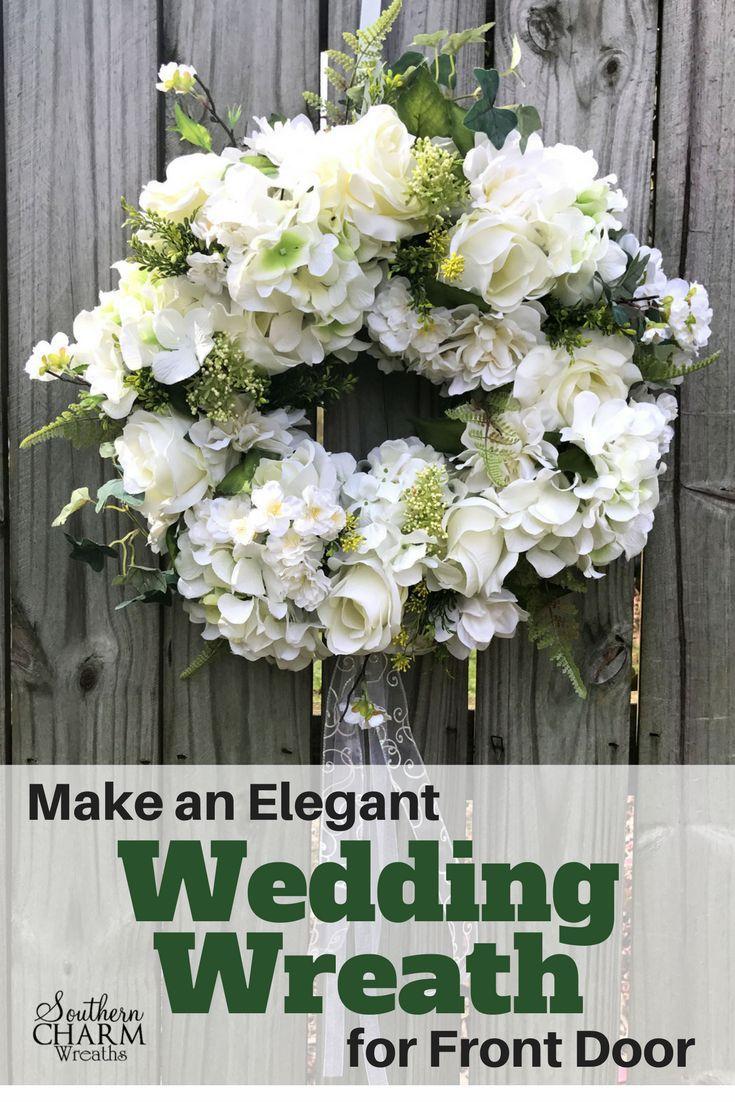 How To Make An Elegant Wedding Wreath For Front Door Wreaths For Front Door Wedding Wreaths Elegant Wedding