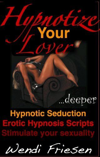 Erotic free hypnotic recording
