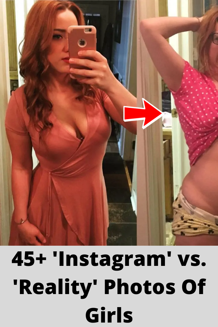 45+ 'Instagram' vs. 'Reality' Photos Of Girls