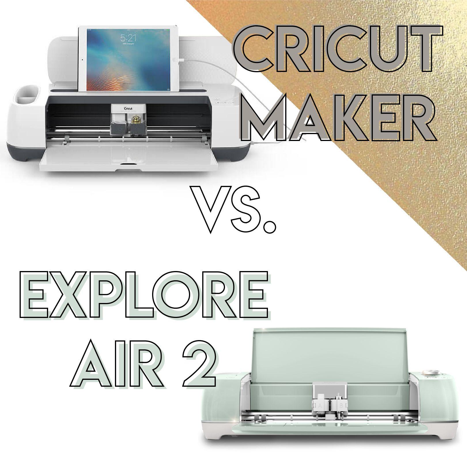 Cricut Explore Air 2 vs. Cricut Maker Comparison Read