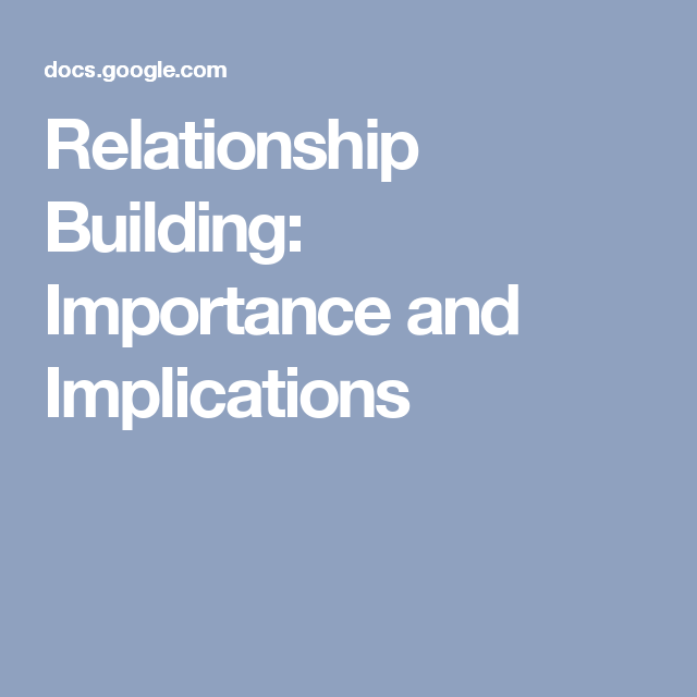 Relationship Building:  Importance and Implications