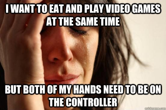 Image result for playing video games and eating meme