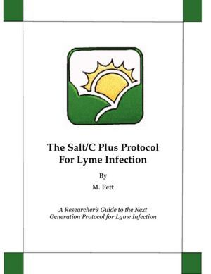 Salt/C Plus Protocol is AMAZING...this book is full of info about the Salt/C protocol as well as other natural remedies that are helpful in the treatment of Lyme Disease and Co-infections