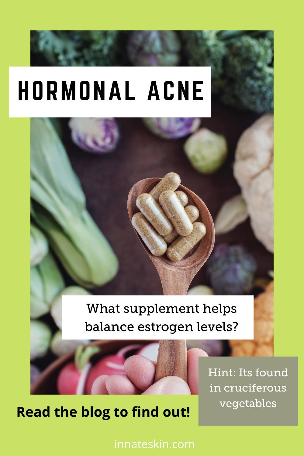 Innateskin says DIM's potential ability to metabolize and regulate estrogen may provide better hormonal balance and reduce acne.   #hormonalacne #hormonalacnetreatment #hormonalacnesupplement #hormonalacneremedies