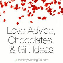LOVE ADVICE, CHOCOLATES, AND GIFT IDEAS FOR VALENTINE'S DAY | Healthy Working Girl