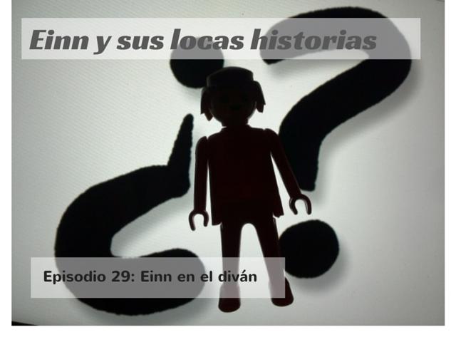 Einn y sus locas historias: Episodio 29, Einn en el diván