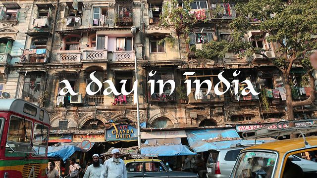 """A Day in India by The Perennial Plate. This short film compiles three weeks of filming, traveling and eating in India into """"one day""""."""