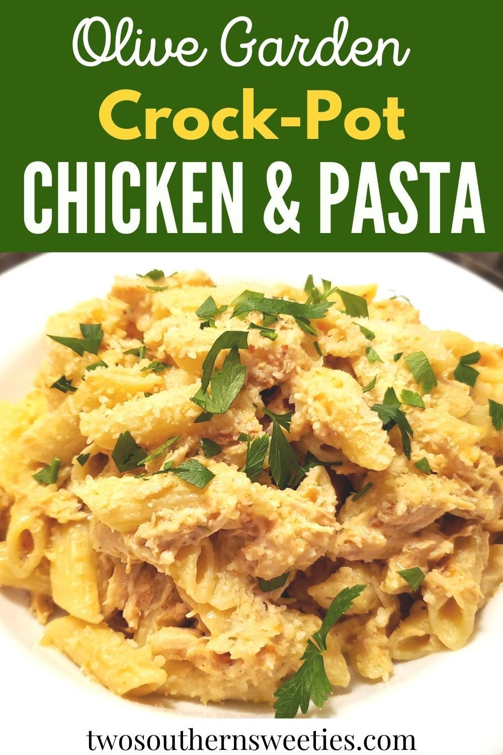 Olive Garden CrockPot Chicken and Pasta Two Southern