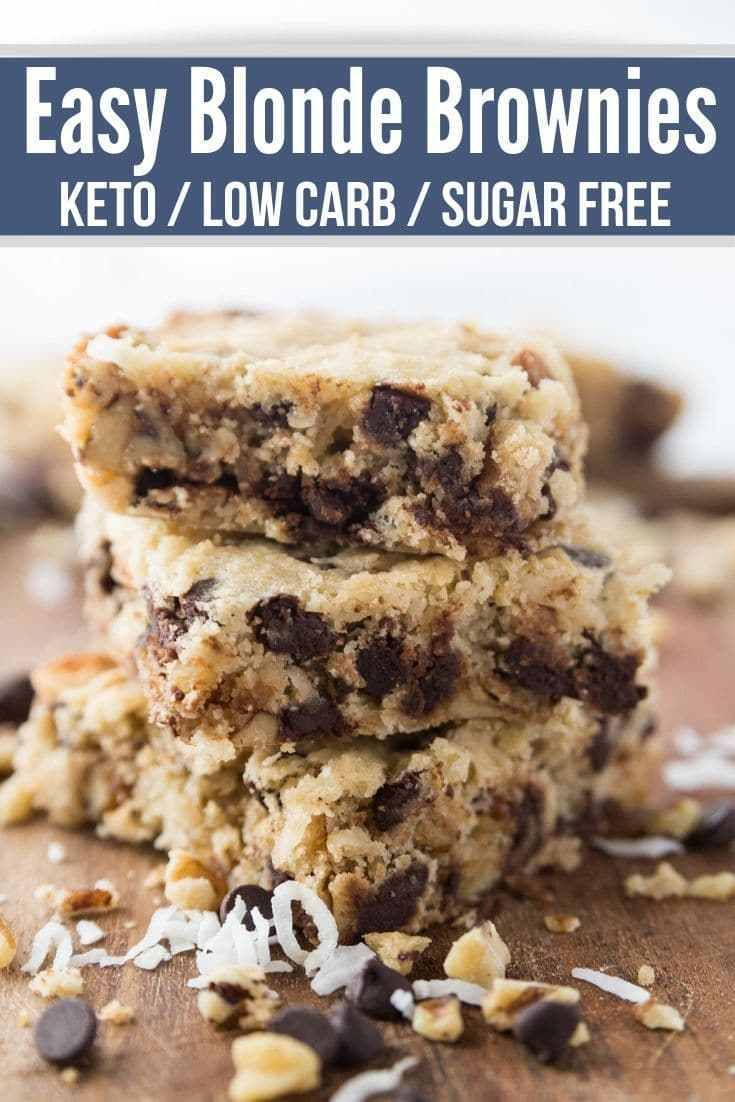 Blonde Low Carb Brownies These Blonde Low Carb Brownies are simple to make and absolutely delicious with sugar-free chocolate chips, crunchy walnuts, and unsweetened coconut. They make a wonderful and easy keto dessert. keto diet dessert / low carb dessert / keto recipe / easy keto recipe