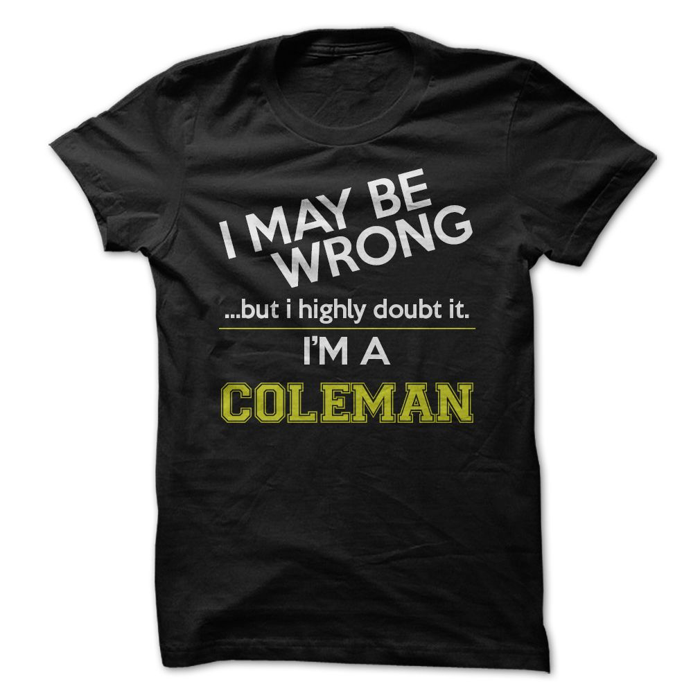 I'm a Coleman T-Shirts, Hoodies. BUY IT NOW ==► https://www.sunfrog.com/LifeStyle/Im-a-Coleman.html?id=41382